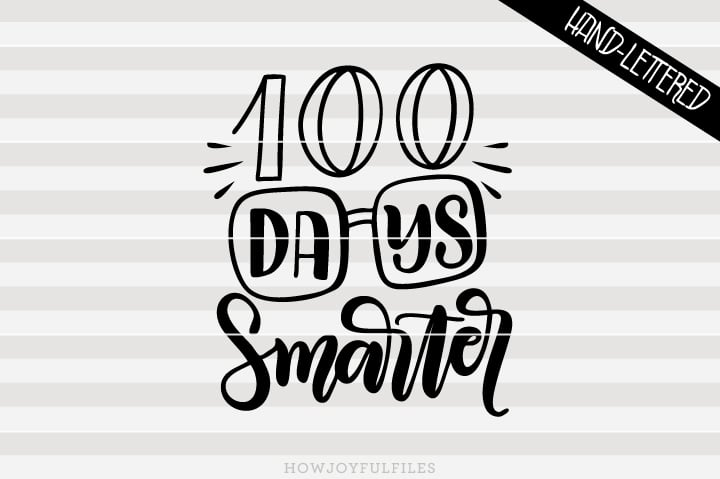 100 Days Smarter – School – Teacher – SVG File