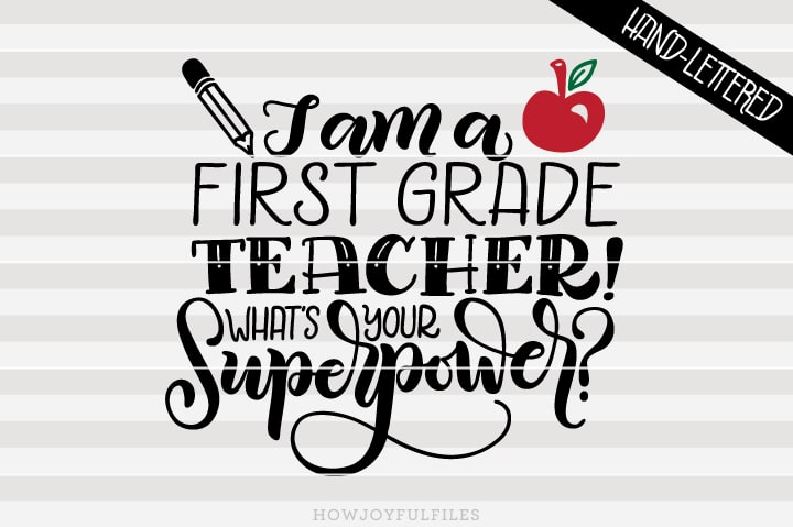 I am a first grade teacher What's your superpower – School – SVG File