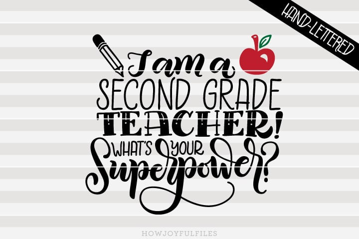 I am a second grade teacher What's your superpower – School – SVG File