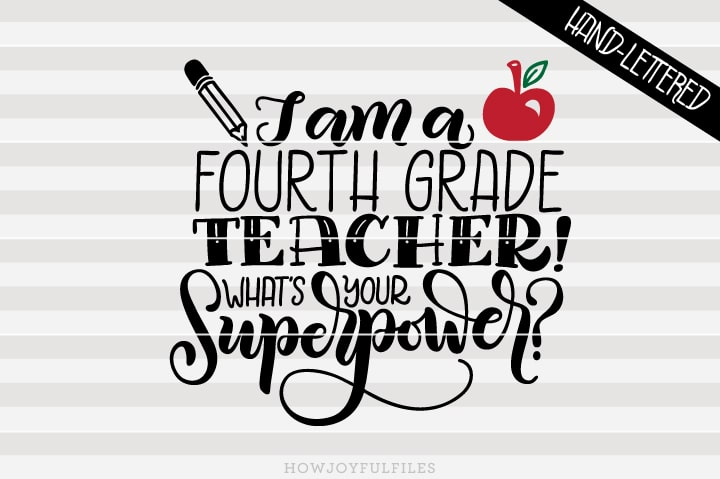 I am a fourth grade teacher What's your superpower – School – SVG