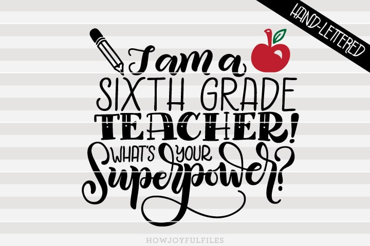 I am a sixth grade teacher What's your superpower – School – SVG