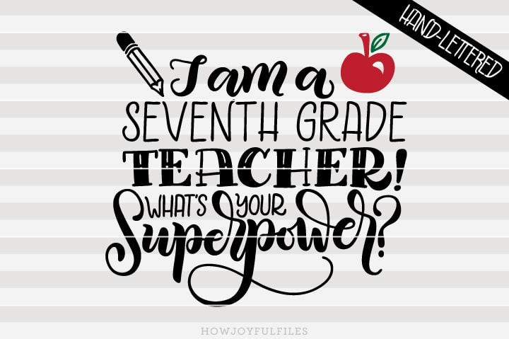 I am a seventh grade teacher What's your superpower – School – SVG