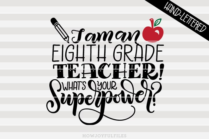 I am a eighth grade teacher What's your superpower – School – SVG