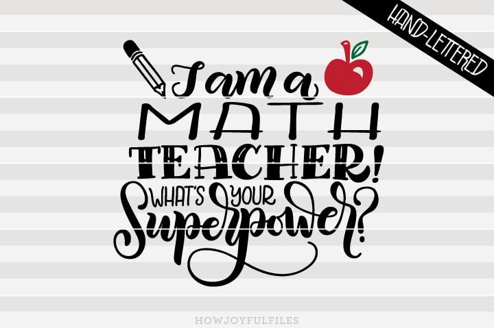 I am a math teacher What's your superpower – School – SVG