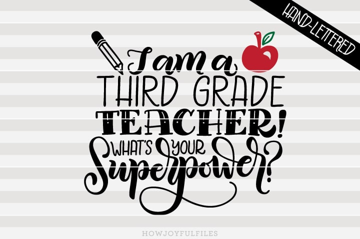 I am a third grade teacher What's your superpower – School – SVG File